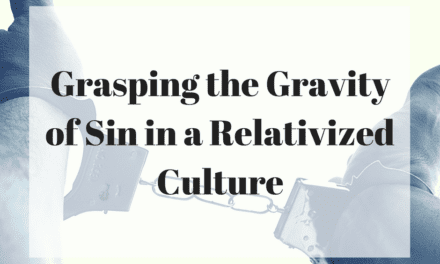 Grasping the Gravity of Sin in a Relativized Culture