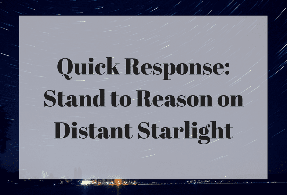 Quick Response: Stand to Reason on Distant Starlight