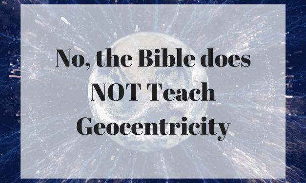 No, the Bible does NOT Teach Geocentricity