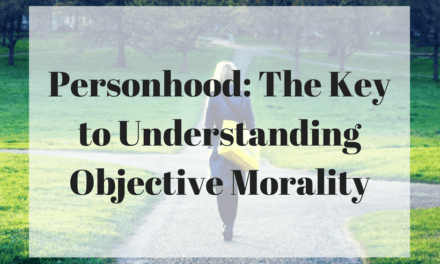 Personhood: The Key to Understanding Objective Morality