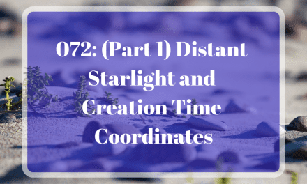 072: (Part 1) Distant Starlight and Creation Time Coordinates