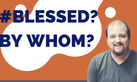 Blessed…by Whom?