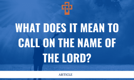 What Does it Mean to Call on the Name of the Lord?