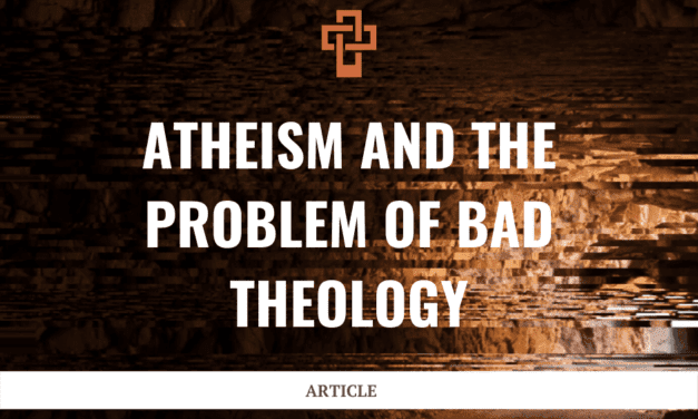 Atheism and the Problem of Bad Theology