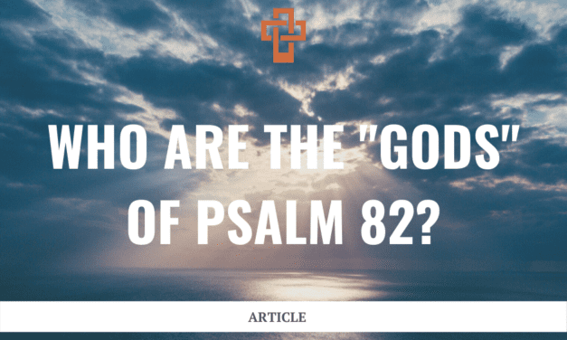 """Who are the """"gods"""" of Psalm 82?"""