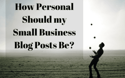 How Personal Should my Small Business Blog Posts Be?