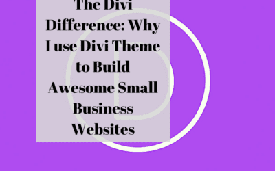 The Divi Difference: Why I use Divi Theme to Build Awesome Small Business Websites