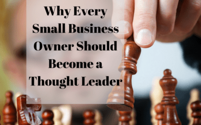 Why Every Small Business Owner Should Become a Thought Leader